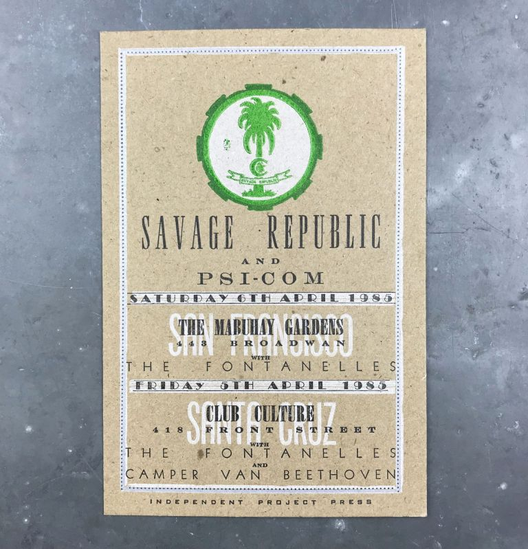 Letterpress Announcement for 2 Shows by Savage Republic and Psi-Com in San Francisco and Santa Cruz. Independent Project Press.