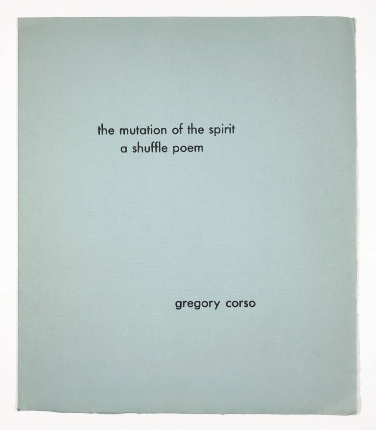 The Mutation of the Spirit. A Shuffle Poem. Gregory Corso.