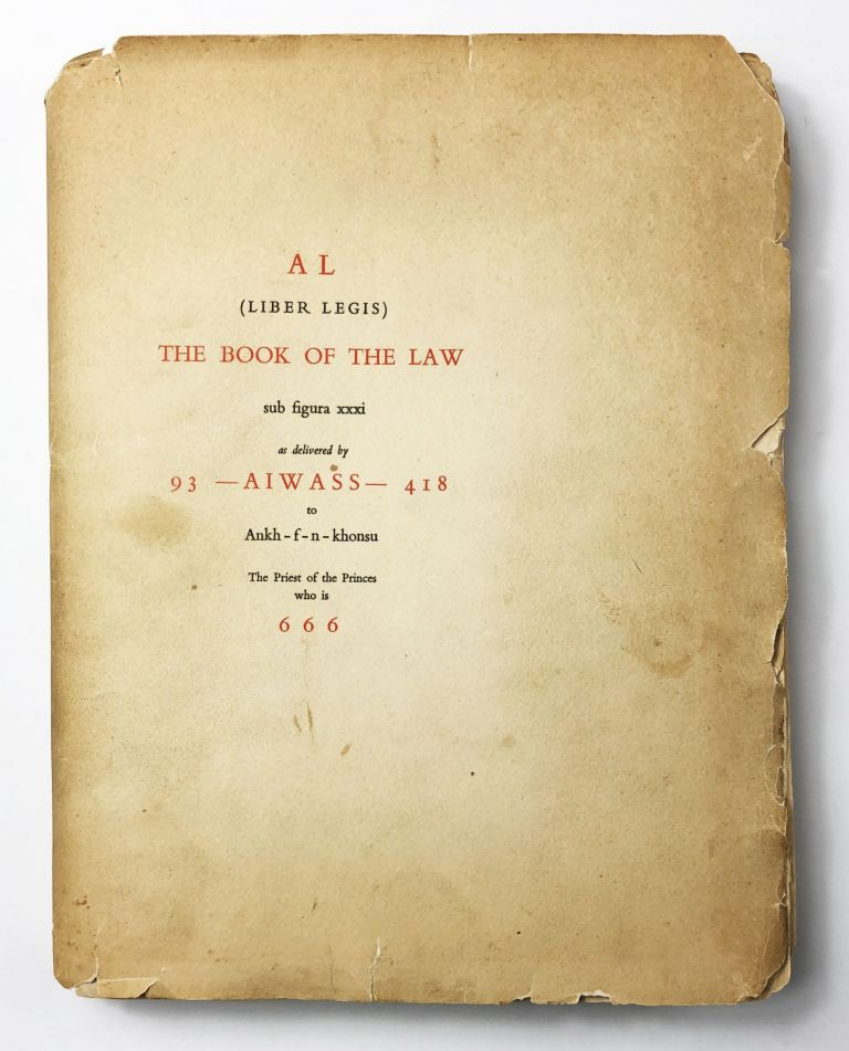 AL (Liber Legis). The Book of the Law. Sub figura xxxi. As Delivered by 93-AIWASS - 418 to ankh-f-n-khonsu The Priest of the Princes Who is 666. The Equinox of the Gods Vol. III No. III. Aleister Crowley.