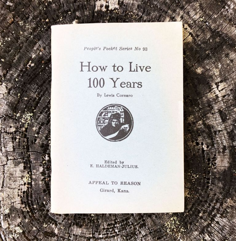 How to Live 100 Years [People's Pocket Series No. 93]. Lewis Cornaro.