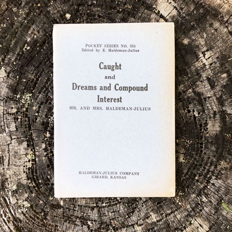 Caught and Dreams and Compound Interest [Pocket Series No. 334]. Mr. and Mrs Haldeman-Julius.