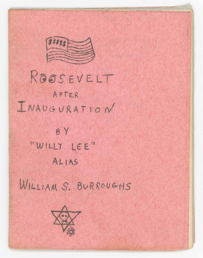 Roosevelt After Inauguration. William S. Burroughs.