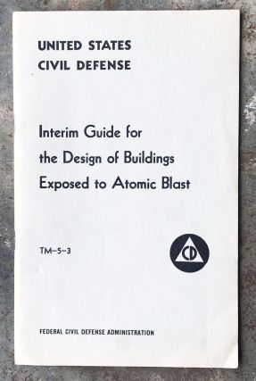 Interim Guide for the Design of Buildings Exposed to Atomic Blast. United States Civil Defense.