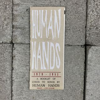 Human Hands 1979-1981. A Booklet of Lyrics to Songs by Human Hands. Human Hands