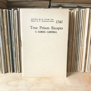 True Prison Escapes [Little Blue Book No. 1746]. C. Samuel Campbell