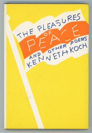 The Pleasures of Peace. Kenneth Koch, Alex Katz