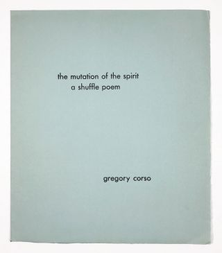 The Mutation of the Spirit. A Shuffle Poem. Gregory Corso