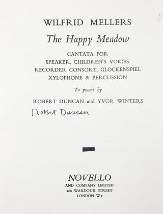 The Happy Meadow: Cantata for Speaker, Children's Voices, Recorder Consort, Glockenspiel, Xylophone & Percussion : To Poems by Robert Duncan and Yvor Winters.