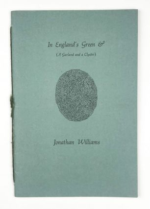 In England's Green & (A Garland and a Clyster). Jonathan Williams