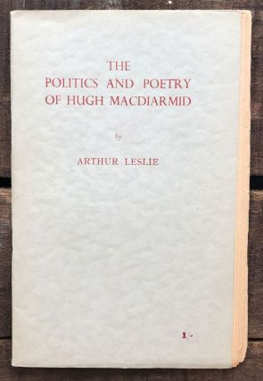 The politics and poetry of Hugh MacDiarmid. Arthur Leslie